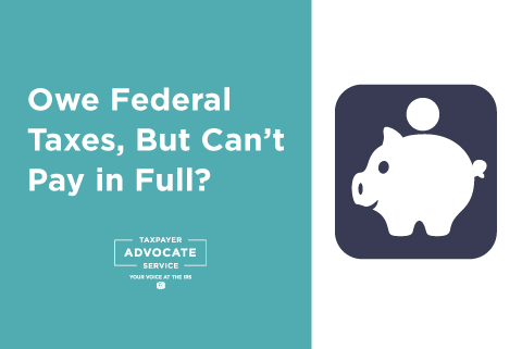 Need options for when you owe federal taxes, but can't pay in full?