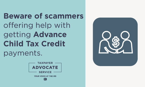Beware of scammers offering help with getting advanced child tax credit payments