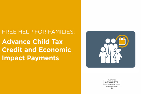 Free help for families to get Advance Child Tax Credit Payments and Economic Impact Payments