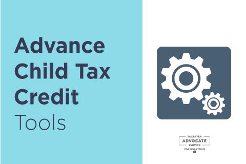 Advance Child Tax Credit Tools 2021