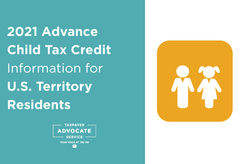 TAS Tax Tip: 2021 Advance Child Tax Credit information for U.S. Territory residents